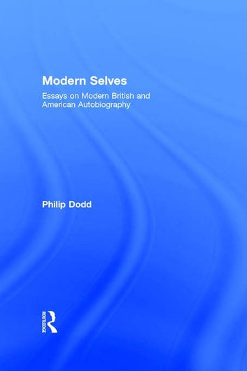 Modern Selves - Essays on Modern British and American Autobiography 電子書 by Philip Dodd