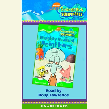SpongeBob Squarepants #2: Naughty Nautical Neighbors audiobook by Annie Auerbach,Terry Collins