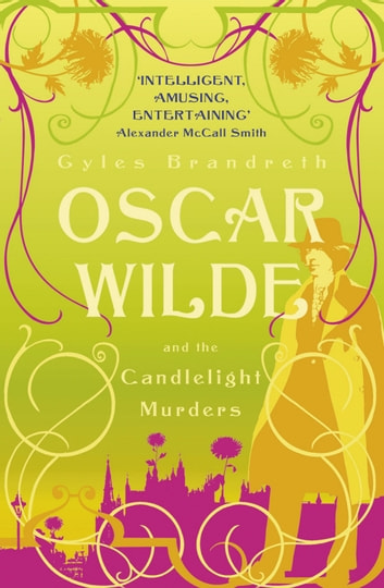 Oscar Wilde and the Candlelight Murders - Oscar Wilde Mystery: 1 ebook by Gyles Brandreth