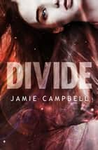 Divide ebook by Jamie Campbell