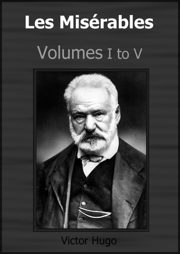 Les Misérables - Integral Edition ebook by Victor Hugo