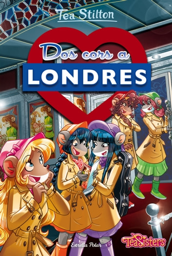 Dos cors a Londres eBook by Tea Stilton