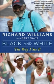 Black and White - The Way I See It ebook by Richard Williams,Bart Davis