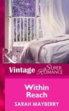 Within Reach (Mills & Boon Vintage Superromance) ebook by Sarah Mayberry