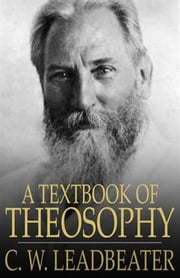 A Textbook of Theosophy ebook by C.W. Leadbeater