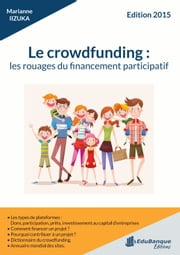 Le crowdfunding - Les rouages du financement participatif - édition 2015 ebook by Marianne IIZUKA