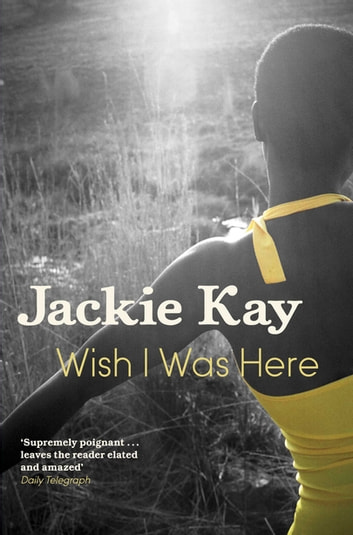Wish I Was Here ebook by Jackie Kay
