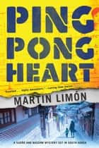 Ping-Pong Heart ebooks by Martin Limon