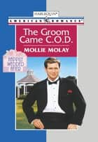 The Groom Came C.o.d. (Mills & Boon American Romance) ebook by Mollie Molay