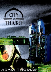 City of Thicket ebook by A T Veatch