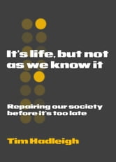 It's life, but not as we know it ebook by Tim Hadleigh