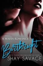 Birthright ebook by Shay Savage