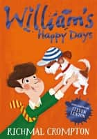William's Happy Days ebook by Richmal Crompton,Thomas Henry,Steven Lenton