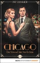 Chicago - Die Tote auf der North-Side ebook by Pat Connor