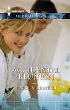 Accidental Reunion ebook by Carol Marinelli
