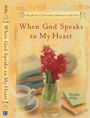 When God Speaks To My Heart ebook by Willis, Rosalie