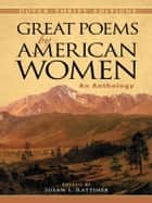 Great Poems by American Women ebook by Susan L. Rattiner