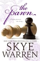 The Pawn ebook de Skye Warren