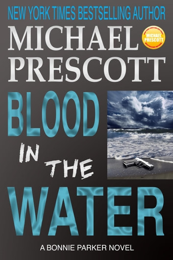 Blood in the Water - Bonnie Parker, PI, #2 ebook by Michael Prescott