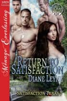 Return to Satisfaction ebook by Diane Leyne