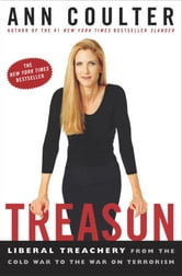Treason - Liberal Treachery from the Cold War to the War on Terrorism ebook by Ann Coulter