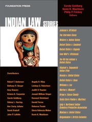 Goldberg, Washburn and Frickey's Indian Law Stories (Stories Series) ebook by Carole Goldberg,Kevin Washburn,Philip Frickey