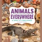 Animals Everywhere - A Spot-It Challenge audiobook by Sarah Schuette