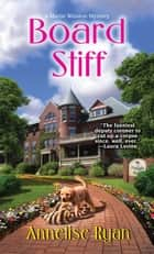 Board Stiff ebook by Annelise Ryan