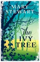 The Ivy Tree ebook by Mary Stewart