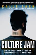 Culture Jam ebook by Kalle Lasn