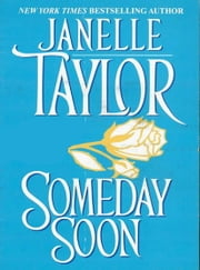 Someday Soon ebook by Janelle Taylor