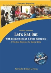 Let's Eat Out with Celiac / Coeliac & Food Allergies! (eBook Edition) ebook by Koeller, Kim