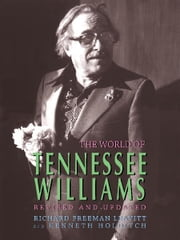 The World of Tennessee Williams ebook by Richard Freeman Leavitt and Kenneth Holditch