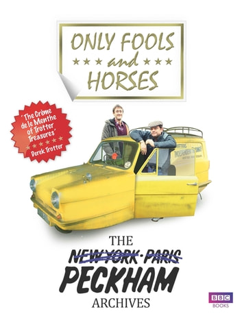 Only Fools and Horses - The Peckham Archives ebook by Rod Green