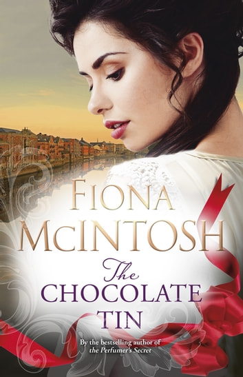 The Chocolate Tin ebook by Fiona McIntosh