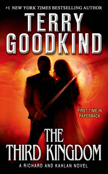 The Third Kingdom - Sword of Truth - A Richard and Kahlan Novel ebook by Terry Goodkind
