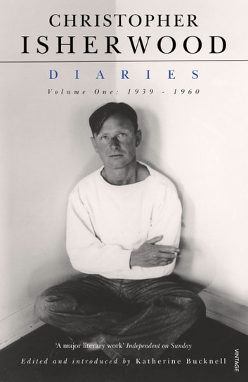 Christopher Isherwood Diaries Volume 1 ebook by Christopher Isherwood