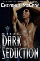 Dark Seduction ebook by Cheyenne McCray