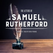 The Letters of Samuel Rutherford audiobook by Samuel Rutherford