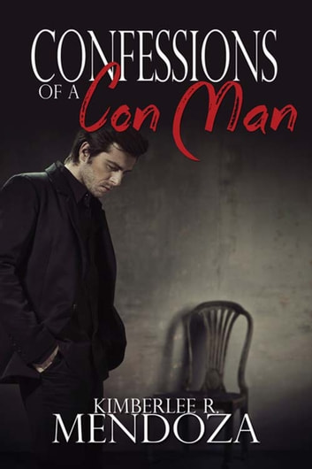Confessions of a Con Man ebook by Kimberlee R. Mendoza