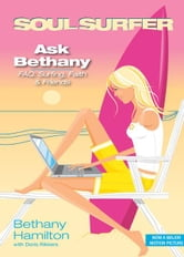 Ask Bethany - FAQs: Surfing, Faith and Friends ebook by Bethany Hamilton