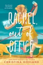 Rachel, Out of Office ebook by Christina Hovland