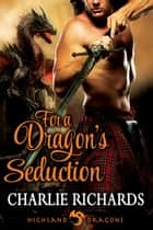 For a Dragon's Seduction ebook by Charlie Richards