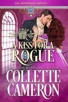 A Kiss for a Rogue ebook by