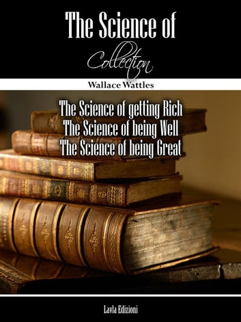 The Science of... Collection ebook by Wallace Delois Wattles