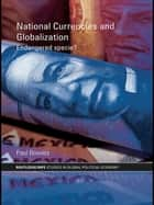 National Currencies and Globalization ebook by Paul Bowles
