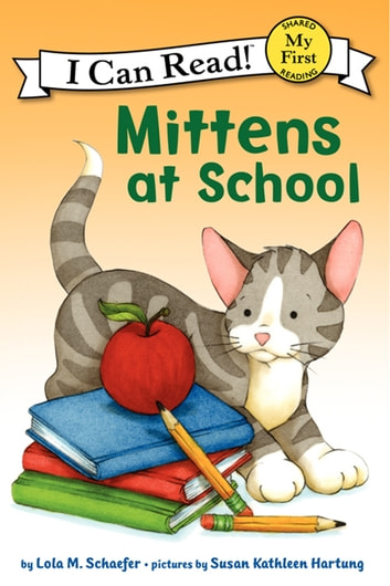 Mittens at School ebook by Lola M. Schaefer