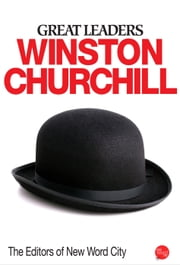 Great Leaders: Winston Churchill ebook by The Editors of New Word City