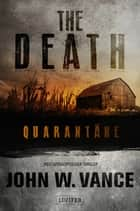 The Death 1: Quarantäne - Endzeit-Thriller ebook by John W. Vance, LUZIFER-Verlag, Andreas Schiffmann