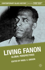Living Fanon - Global Perspectives ebook by Nigel Gibson